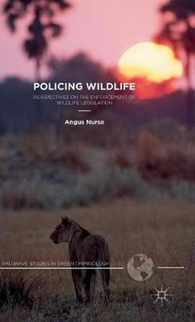 Policing Wildlife - A. Nurse