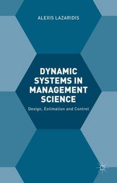 Dynamic Systems in Management Science - Alexis Lazaridis