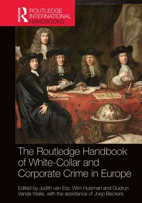 The Routledge Handbook of White-Collar and Corporate Crime in Europe - Judith Van Erp
