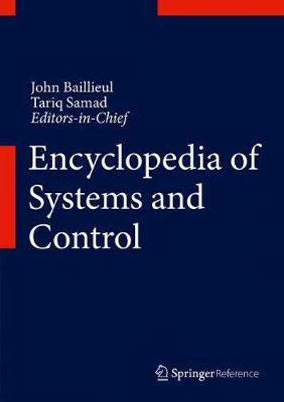 Encyclopedia of Systems and Control - John Baillieul