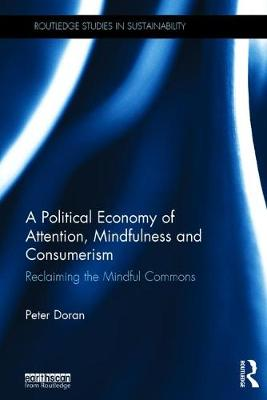 A Political Economy of Attention, Mindfulness and Consumerism - Peter Doran