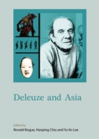Deleuze and Asia - Hanping Chiu, Yu-lin Lee Ronald Bogue
