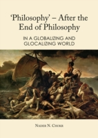 'Philosophy' - After the End of Philosophy - Nader N. Chokr