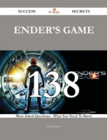 Ender's Game 138 Success Secrets - 138 Most Asked Questions On Ender's Game - What You Need To Know - Edward Hayes
