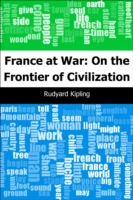 France at War: On the Frontier of Civilization - Rudyard Kipling