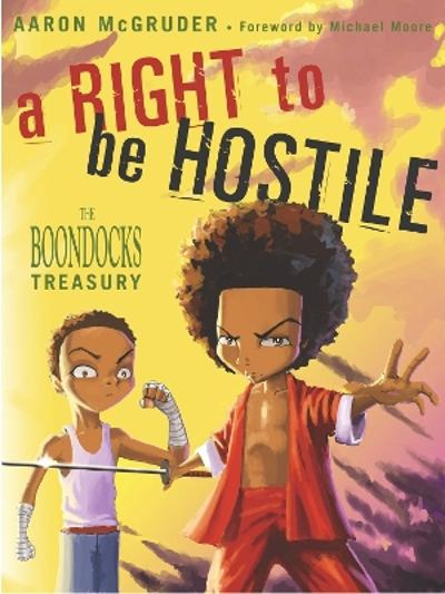 A Right To Be Hostile - Aaron McGruder