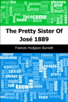 Pretty Sister Of Jose: 1889 - Frances Hodgson Burnett