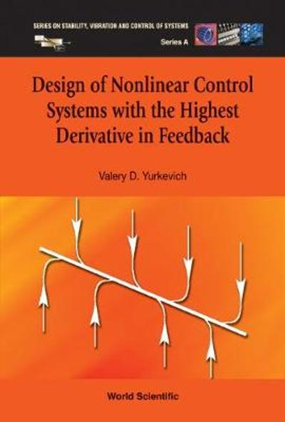 Design Of Nonlinear Control Systems With The Highest Derivative In Feedback - Valery D Yurkevich