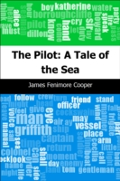 Pilot: A Tale of the Sea - James Fenimore Cooper