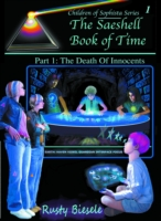 Saeshell Book of Time Part 1: The Death of Innocents - Rusty A. Biesele