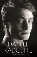 Daniel Radcliffe - The Biography -