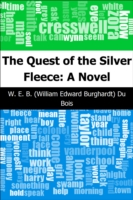 Quest of the Silver Fleece: A Novel - W. E. B. Du Bois