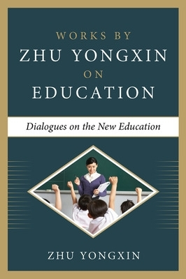 Dialogues on the New Education - Zhu Yongxin