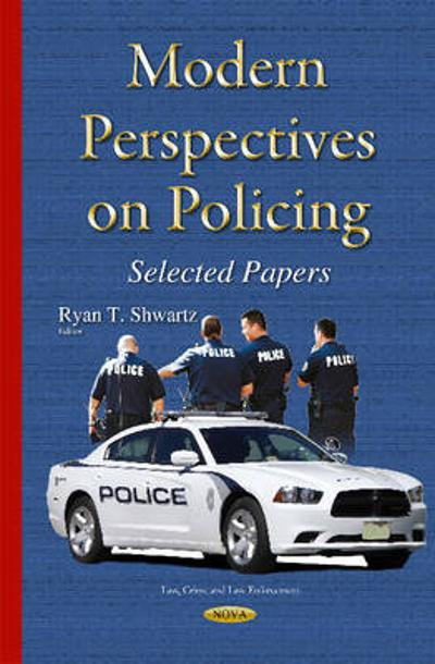 Modern Perspectives on Policing - Ryan T. Shwartz