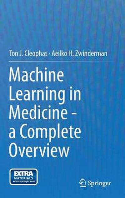 Machine Learning in Medicine - a Complete Overview - Ton J. Cleophas