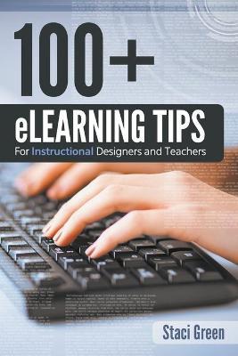 100+ Elearning Tips for Instructional Designers and Teachers - Staci Green