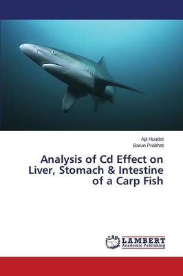 Analysis of CD Effect on Liver, Stomach & Intestine of a Carp Fish - Hundet Ajit