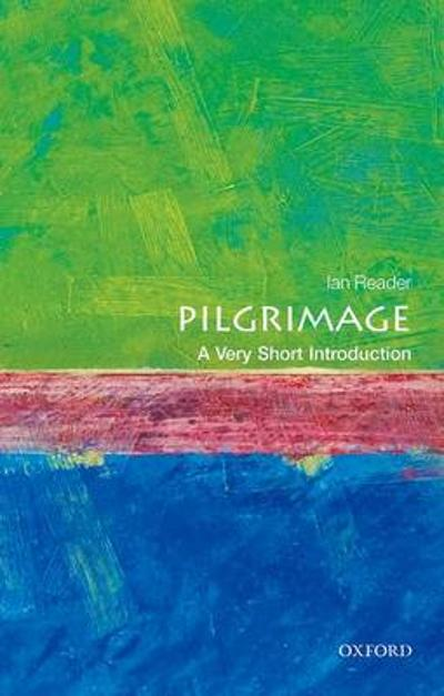 Pilgrimage: A Very Short Introduction - Ian Reader