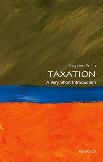Taxation: A Very Short Introduction - Stephen Smith