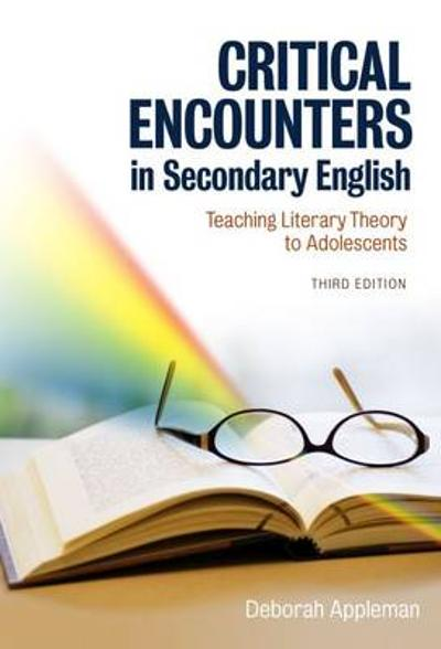 Critical Encounters in Secondary English - Deborah Appleman