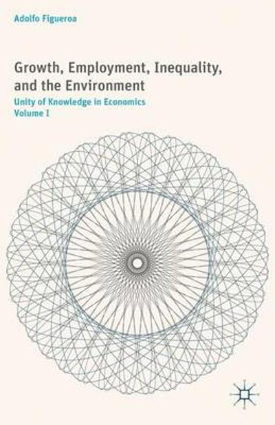 Growth, Employment, Inequality, and the Environment - Adolfo Figueroa