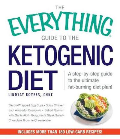 The Everything Guide To The Ketogenic Diet - Lindsay Boyers