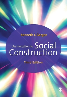 An Invitation to Social Construction - Kenneth J. Gergen