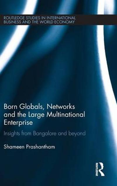 Born Globals, Networks, and the Large Multinational Enterprise - Shameen Prashantham