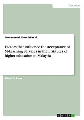 Factors That Influence the Acceptance of M-Learning Services in the Institutes of Higher Education in Malaysia - Mohammed Al-Zoubi Et Al
