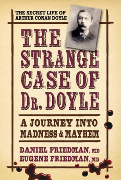 Strange Case of Dr. Doyle - Daniel Friedman