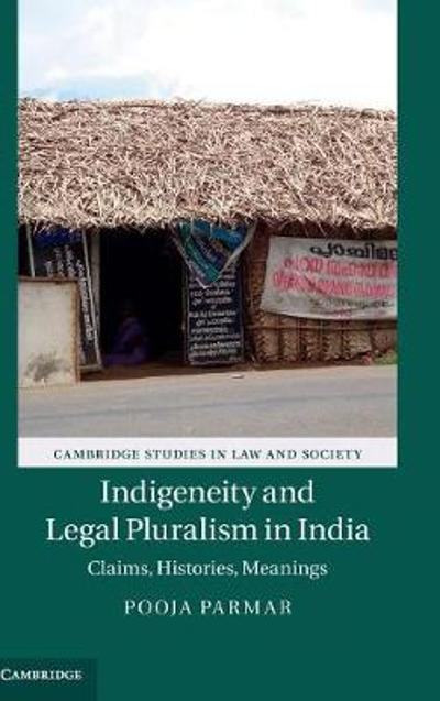 Indigeneity and Legal Pluralism in India - Pooja Parmar