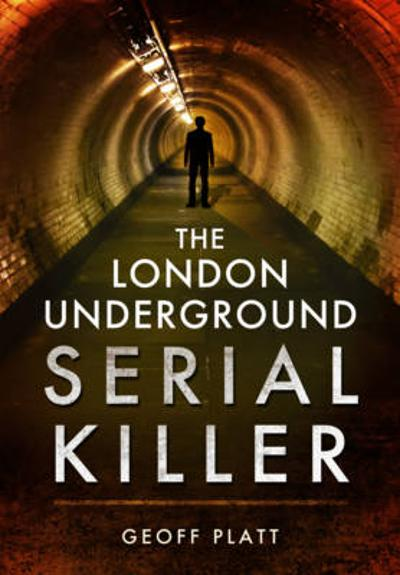 London Underground Serial Killer - Geoff Platt