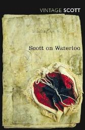 Scott on Waterloo - Sir Walter Scott Paul O'Keefe