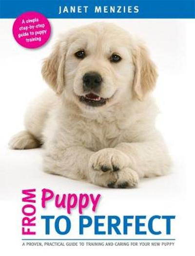 From Puppy to Perfect - Janet Menzies