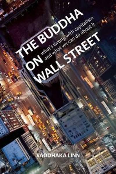 The Buddha on Wall Street - Vaddhaka Linn