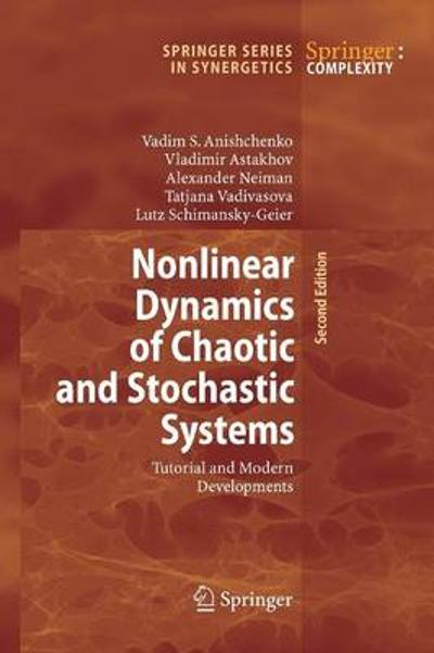 Nonlinear Dynamics of Chaotic and Stochastic Systems - Vadim S. Anishchenko