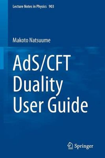 AdS/CFT Duality User Guide - Makoto Natsuume
