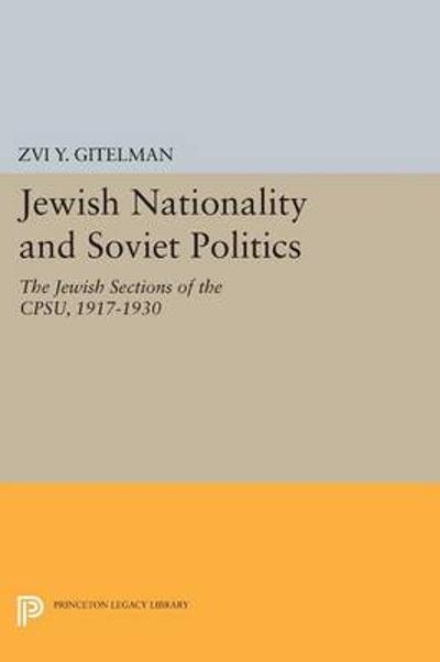 Jewish Nationality and Soviet Politics - Zvi Y. Gitelman