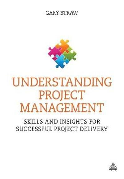 Understanding Project Management - Gary Straw