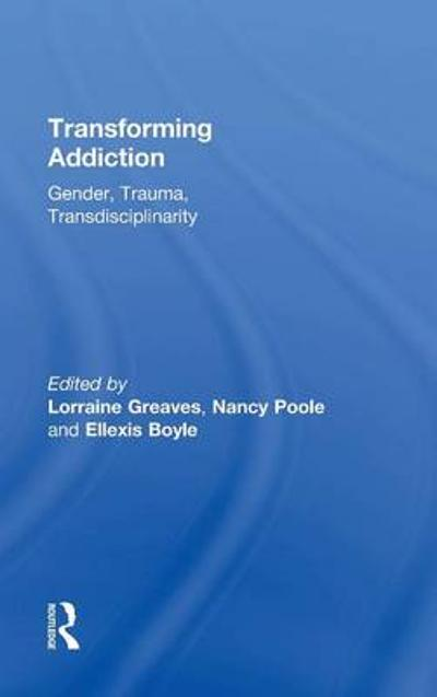 Transforming Addiction - Lorraine Greaves