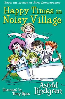 Happy Times in Noisy Village - Astrid Lindgren