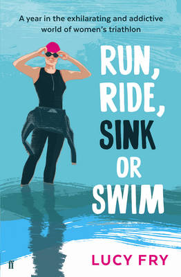 Run, Ride, Sink or Swim - Lucy Fry