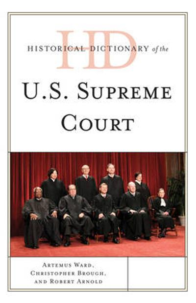 Historical Dictionary of the U.S. Supreme Court - Artemus Ward