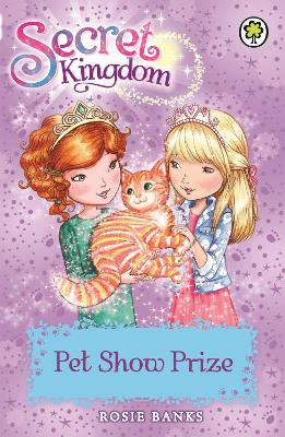 Secret Kingdom: Pet Show Prize - Rosie Banks