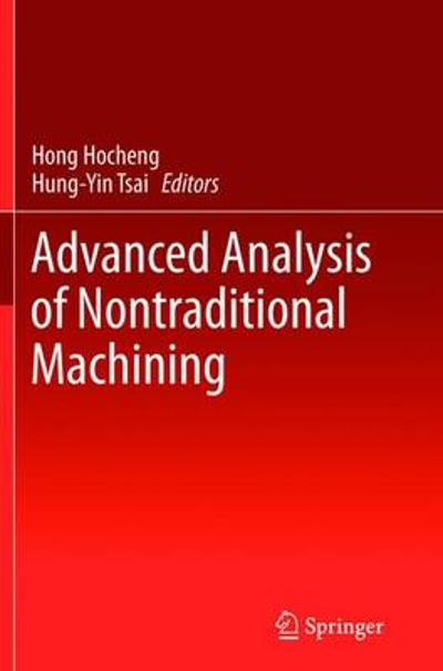 Advanced Analysis of Nontraditional Machining - Hong Hocheng