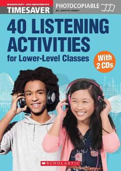 40 Listening Activities for Lower-Level Classes - Judith Greet