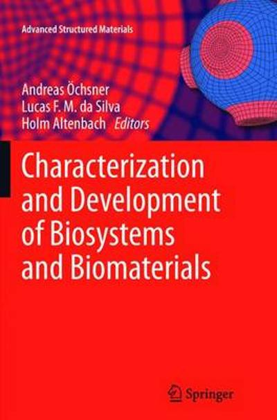 Characterization and Development of Biosystems and Biomaterials - Andreas OEchsner