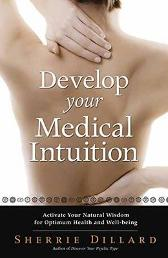 Develop Your Medical Intuition - Sherrie Dillard