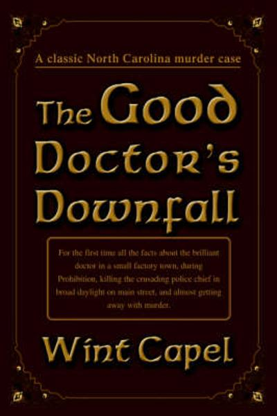 The Good Doctor's Downfall - Wint Capel