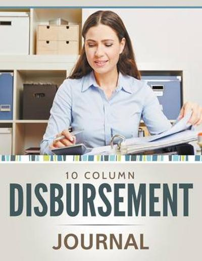 10 Column Disbursement Journal - Speedy Publishing LLC